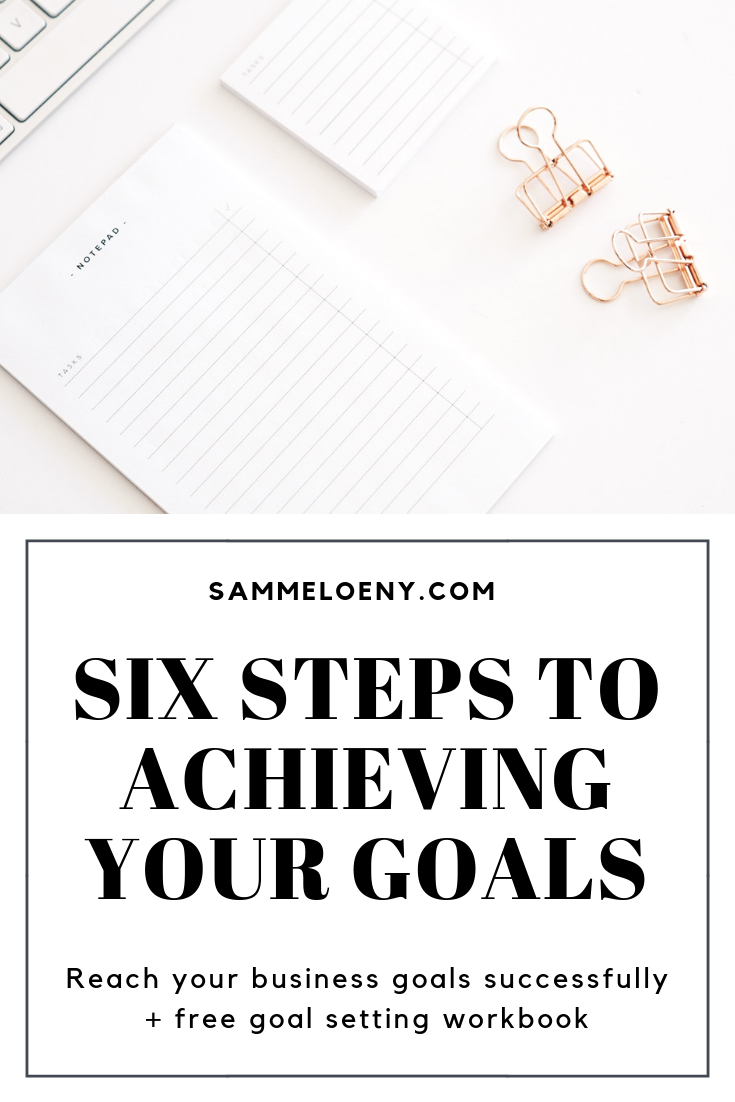 6 Steps to Reach Your Business Goals Successfully