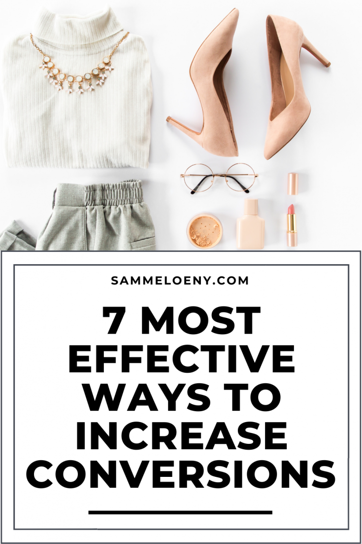 7 Most Effective Ways to Increase Conversions