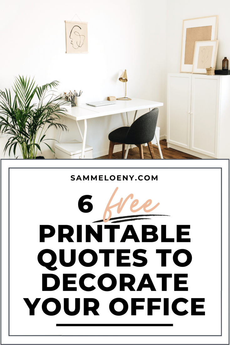 6 Free Printable Quotes To Decorate Your Office