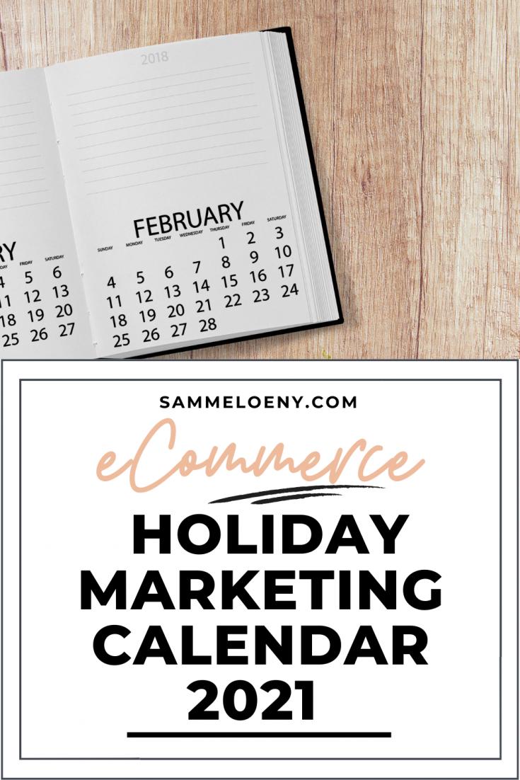 eCommerce Holiday Marketing Calendar 2021